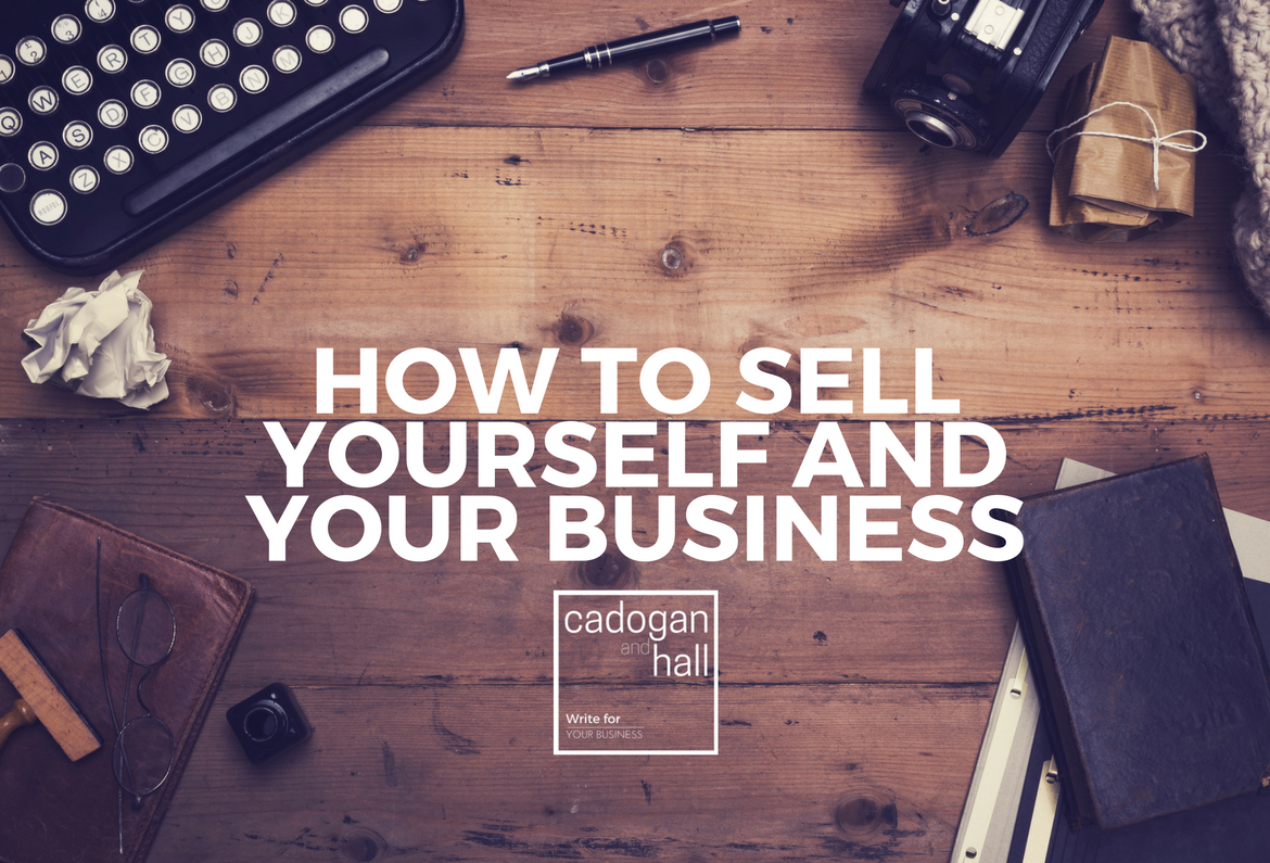 Cadogan and Hall | Sell Yourself and Your Business Blog